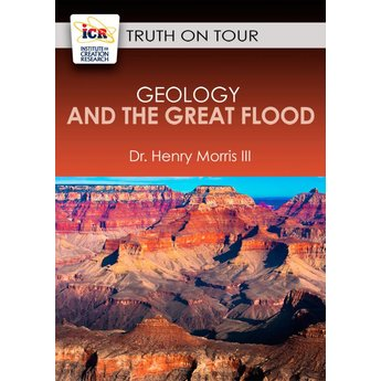Dr. Henry Morris III Geology & the Great Flood