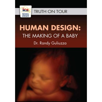 Dr. Randy Guliuzza Human Design: The Making of a Baby