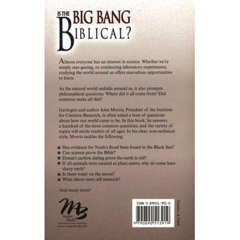 Dr. John Morris Is the Big Bang Biblical