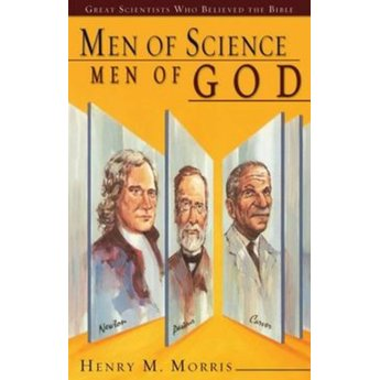 Dr. Henry Morris Men of Science Men of God
