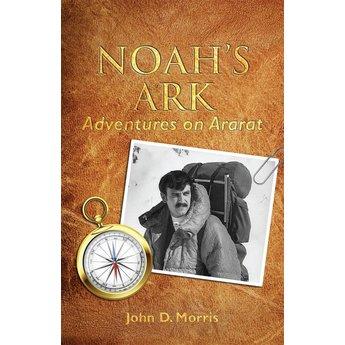 Dr. John Morris Noah's Ark: Adventures on Ararat