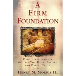 Dr. Henry Morris III A Firm Foundation