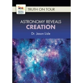 Dr. Jason Lisle Astronomy Reveals Creation