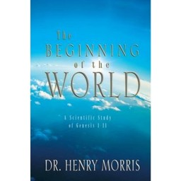 Dr. Henry Morris The Beginning of the World