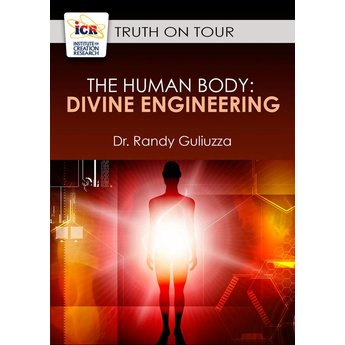 Dr. Randy Guliuzza The Human Body: Divine Engineering