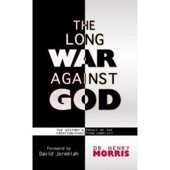 Dr. Henry Morris The Long War Against God