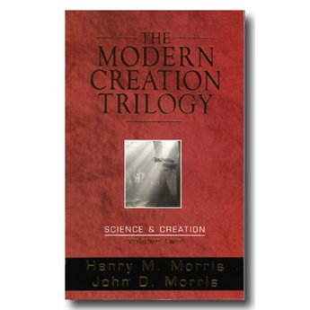 Dr. Henry Morris The Modern Creation Trilogy