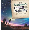 Dr. Jason Lisle The Stargazer's Guide to the Night Sky