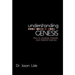 Dr. Jason Lisle Understanding Genesis