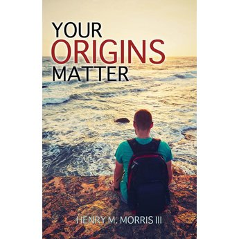 Dr. Henry Morris Your Origins Matter