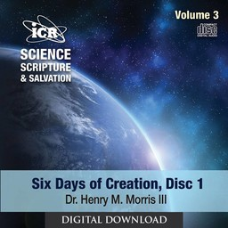Dr. Henry Morris III Science, Scripture, & Salvation Vol 3, Disc 1 - Digital