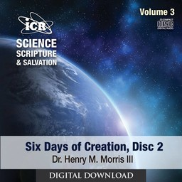 Dr. Henry Morris III Science, Scripture, & Salvation Vol 3, Disc 2 - Digital