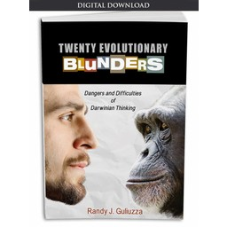Dr. Randy Guliuzza Twenty Evolutionary Blunders - eBook