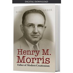 Henry M. Morris: Father of Modern Creationism - Digital