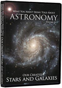 What you Aren't Being Told About Astronomy: Vol 2