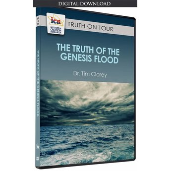 Dr. Timothy Clarey The Truth of the Genesis Flood - Download