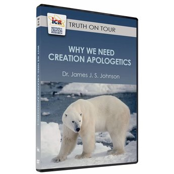 Dr. James J. S. Johnson Why We Need Creation Apologetics