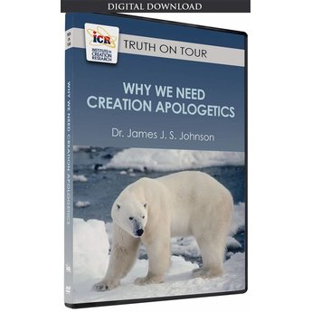 Dr. James J. S. Johnson Why We Need Creation Apologetics - Download