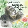 God Made Gorillas, God Made You