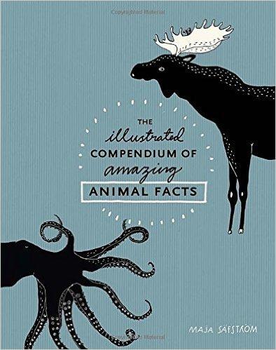 The Illustrated Compendium Of Amazing Animal Facts