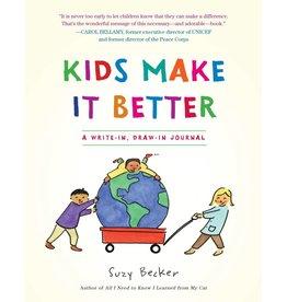 Kids Make It Better - A Write-in, Draw -in Journal