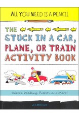 The Stuck In A Car, Plane, Or Train Activity Book