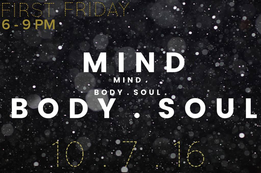 First Friday  //  MIND. BODY. SOUL.