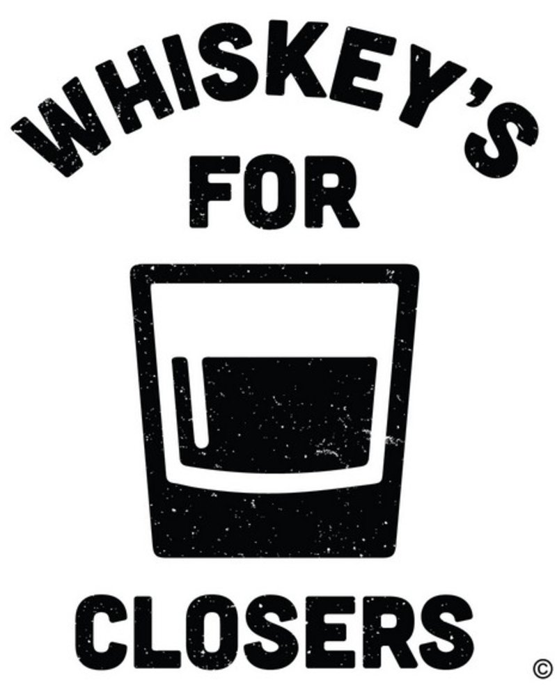 whiskey's for closers