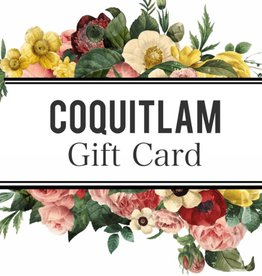 Coquitlam Gift Card (Starting from $25)