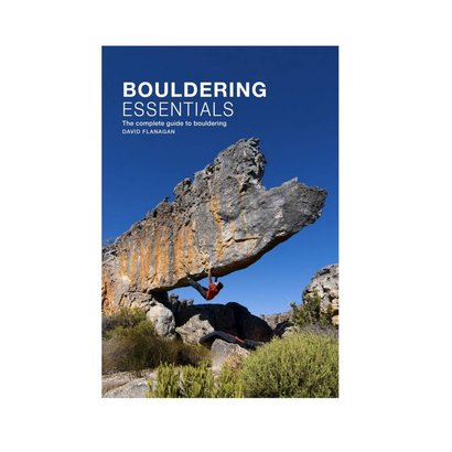 Bouldering Essentials: The Complete Guide to Bouldering