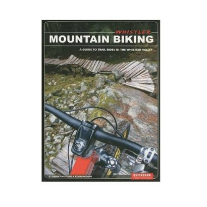 Quickdraw Publications Whistler Mountain Biking: A Guide to Trail Rides in the Whistler Valley