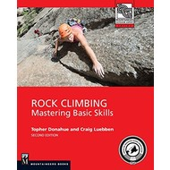 Mountaineers Books Rock Climbing: 2nd Edition Mastering Basic Skills