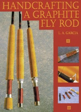 Book-Handcrafting a Graphite Fly Rod-Garcia