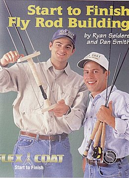 FLEX COAT Book-Start To Finish Rod Building