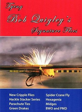 DVD-Tying Bob Quigley's Signature Flies