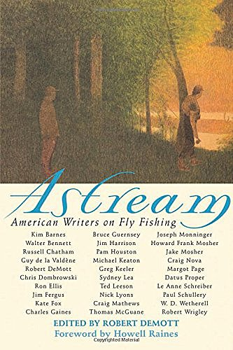 Book-Astream: American Writers on Fly Fishing