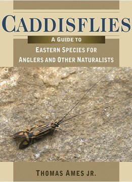 Book-Caddisflies: A Guide to Eastern Species-Ames