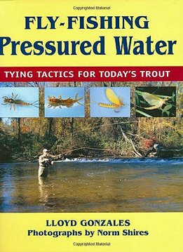 Book-Fly Fishing Pressured Water- Gonzales