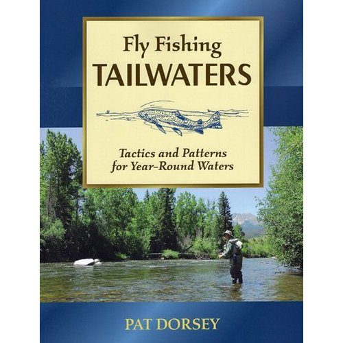 Book-Fly Fishing Tailwaters- Dorsey