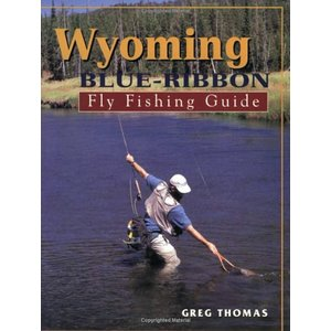 Book-Wyoming Blue Ribbon Fly Fishing Guide- Thomas