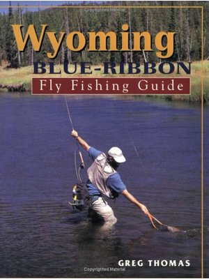 Book-Wyoming Blue Ribbon Fly Fishing Guide- Thomas