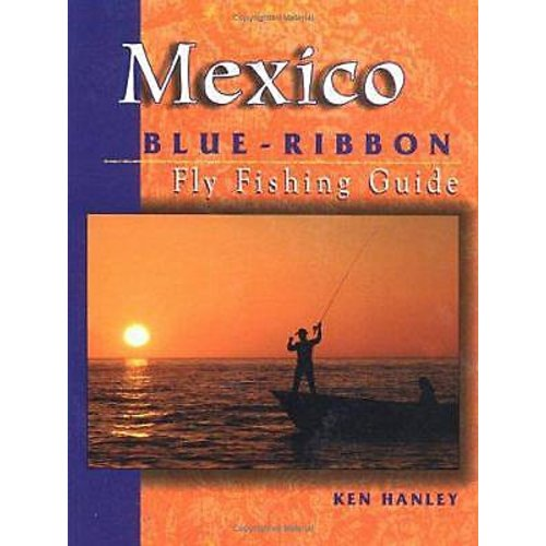 Book-Mexico Blue Ribbon Fly Fishing Guide