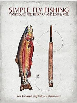 Book-Simple Fly Fishing-Tenkara- Matthews & Chouinard