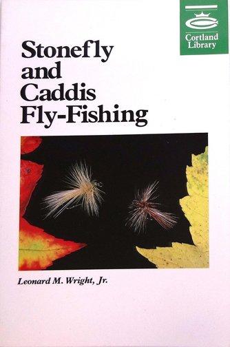 Book-Stonefly & Caddis Fishing- Leonanrd Wright
