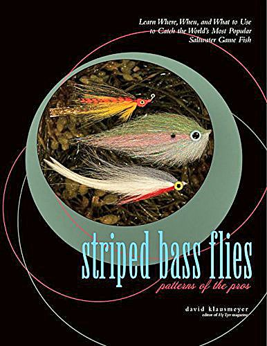 Book-Striped Bass Flies: Patterns of the Pros- Klausmeyer