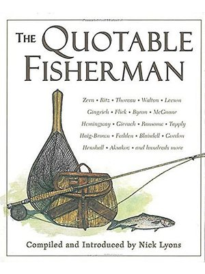 Book-The Quotable Fisherman- Nick Lyons