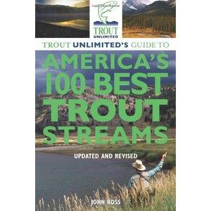 Book-Trout Unlimited's 100 Best Trout Streams- John Ross