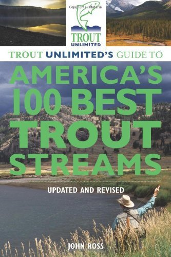 Book-Trout Unlimited's 100 Best Trout Streams- John Ross