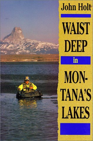 Book-Waist Deep in Montana Lakes- Holt
