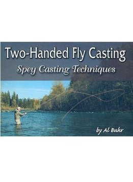 Book-Two-Handed Fly Casting - Spey Casting Techniques by Al Buhr